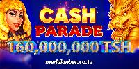Meridianbet Tumekuletea Shindano Jipya La Cash Parade!