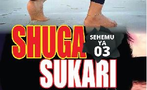 Shuga Sukari sehemu ya 3
